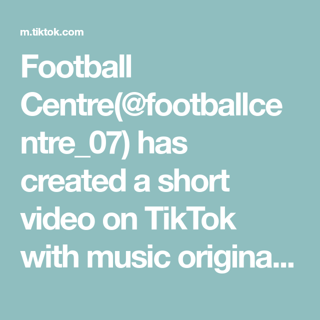 Football Centre Footballcentre 07 Has Created A Short Video On Tiktok With Music Original Sound Other Video Ideas Fyp 4you Soc Rocket League Music Video