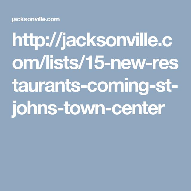 Jacksonville Town Center: Http://jacksonville.com/lists/15-new-restaurants-coming-st