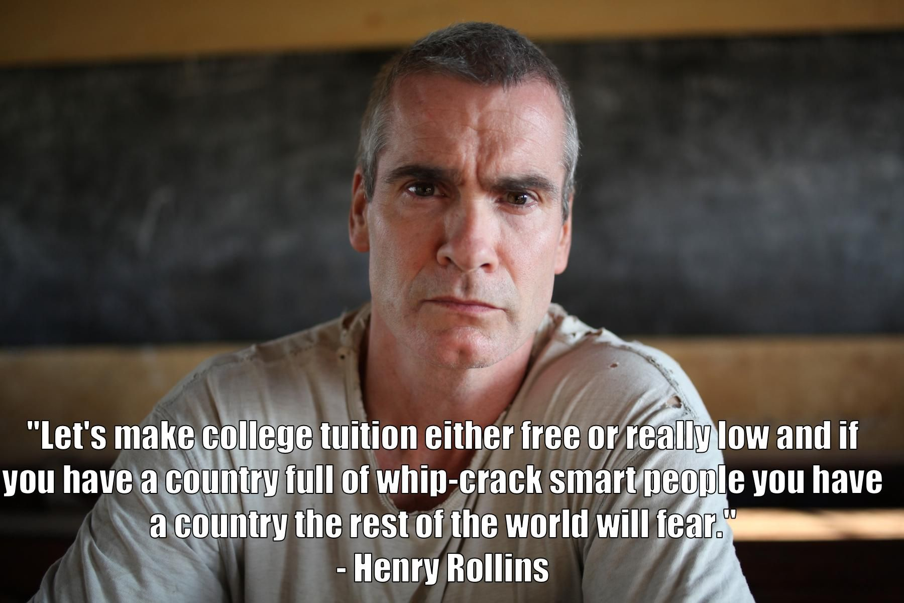 Image result for Henry rollins meme free education