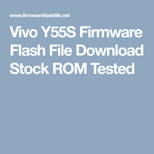 Vivo Y55S Firmware Flash File Download Stock ROM Tested
