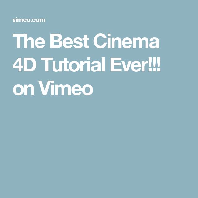 The Best Cinema 4D Tutorial Ever!!! on Vimeo