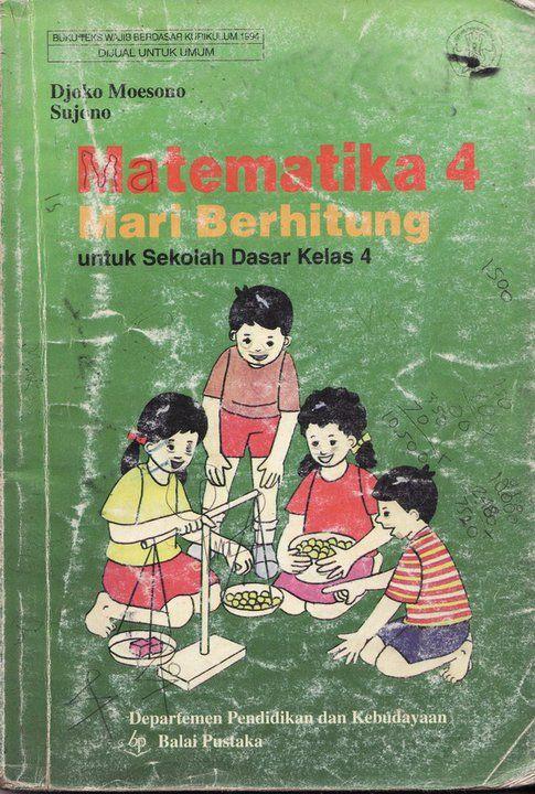 Moesono, Djoko dan Sujono. 1994. Matematika 4: Mari berhitung. Jakarta: Balai Pustaka