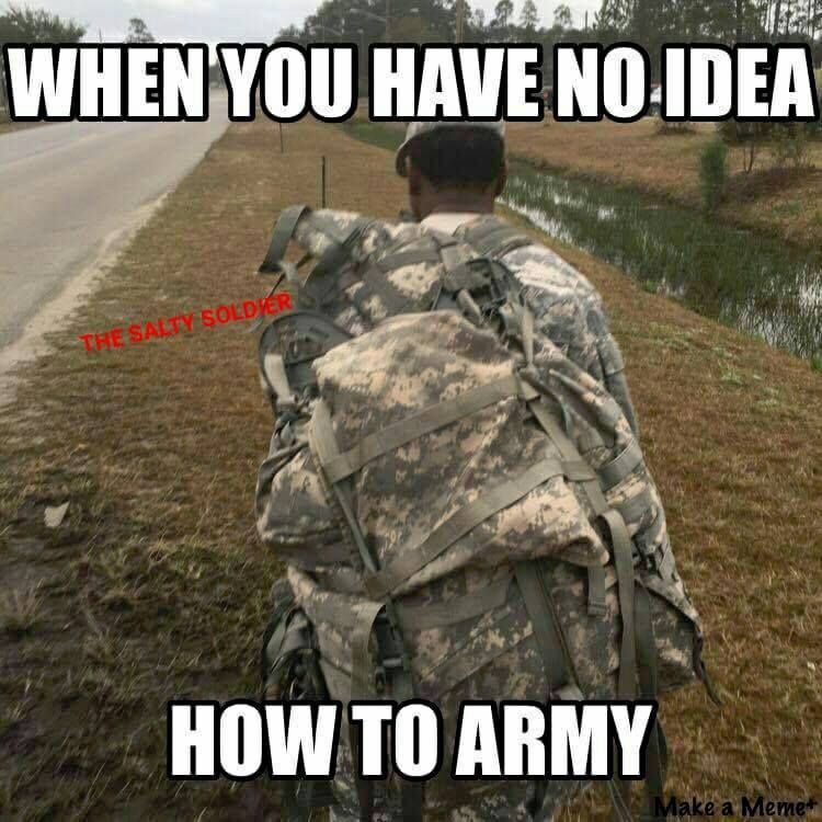 When You Have No Idea How To Army Army Memes Funnyquote Jobs
