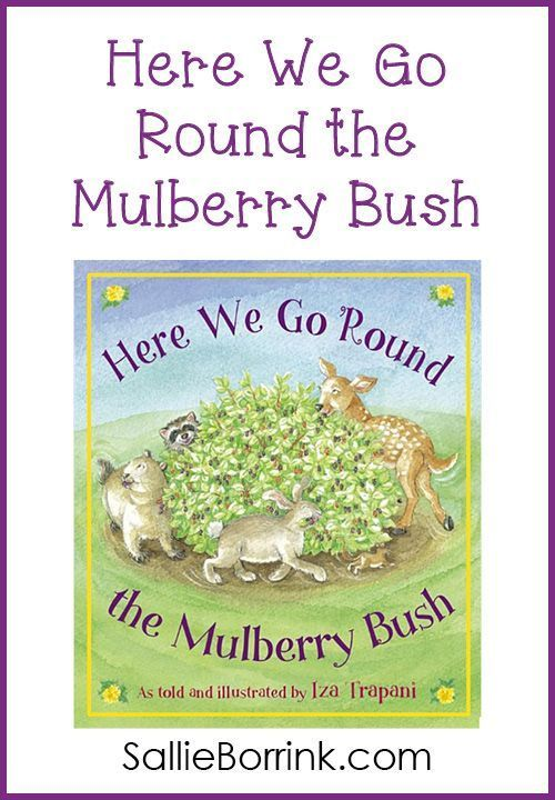 Here We Go Round the Mulberry Bush   Early Elementary Activities ...