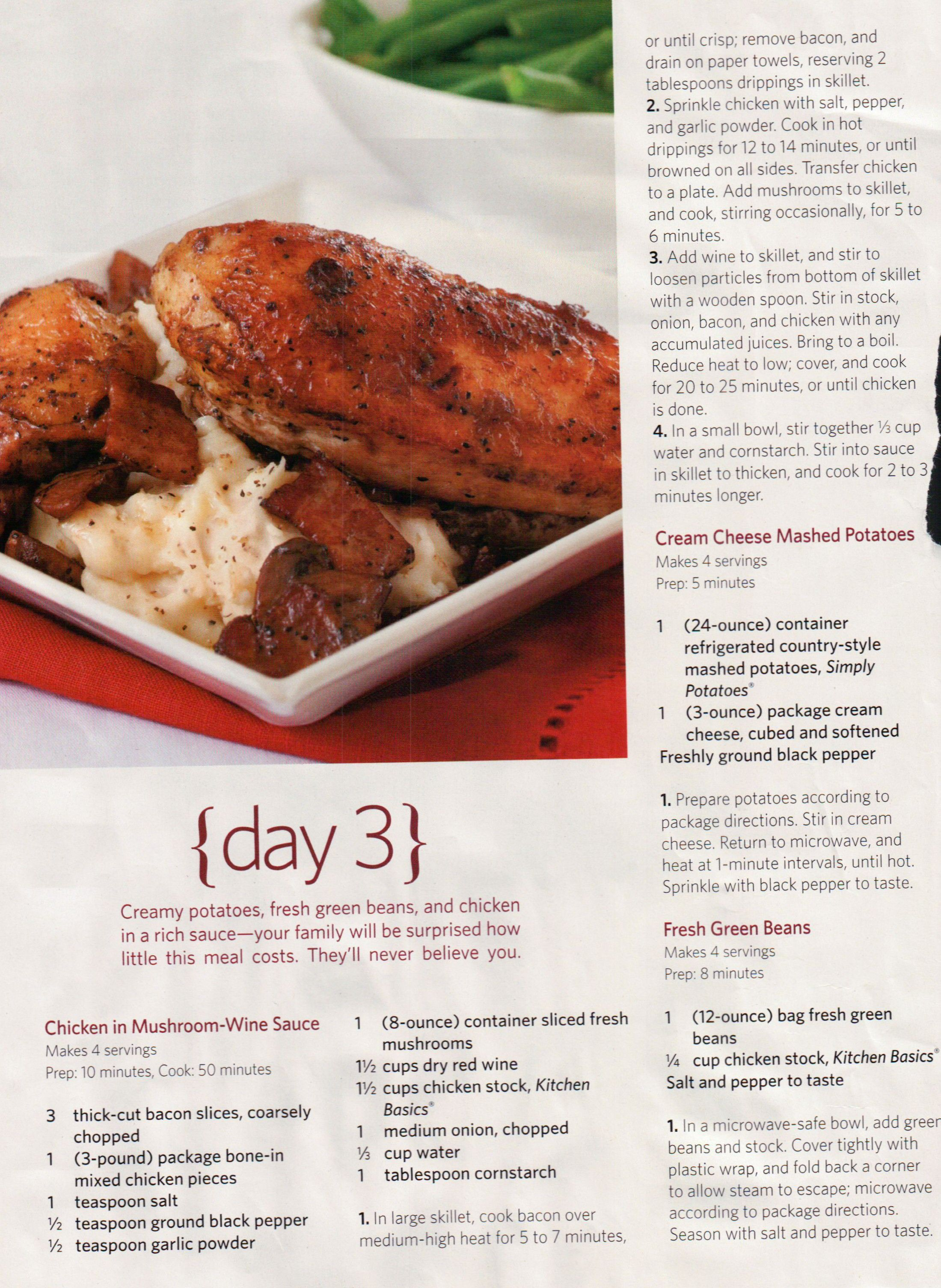 Chicken in Mushroom Wine Sauce.  Includes recipes for sides as well: cream cheese mashed potatoes and fresh green beans.