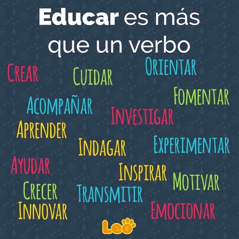 Educar Es Más Que Un Verbo Educacion Frases Para Maestros