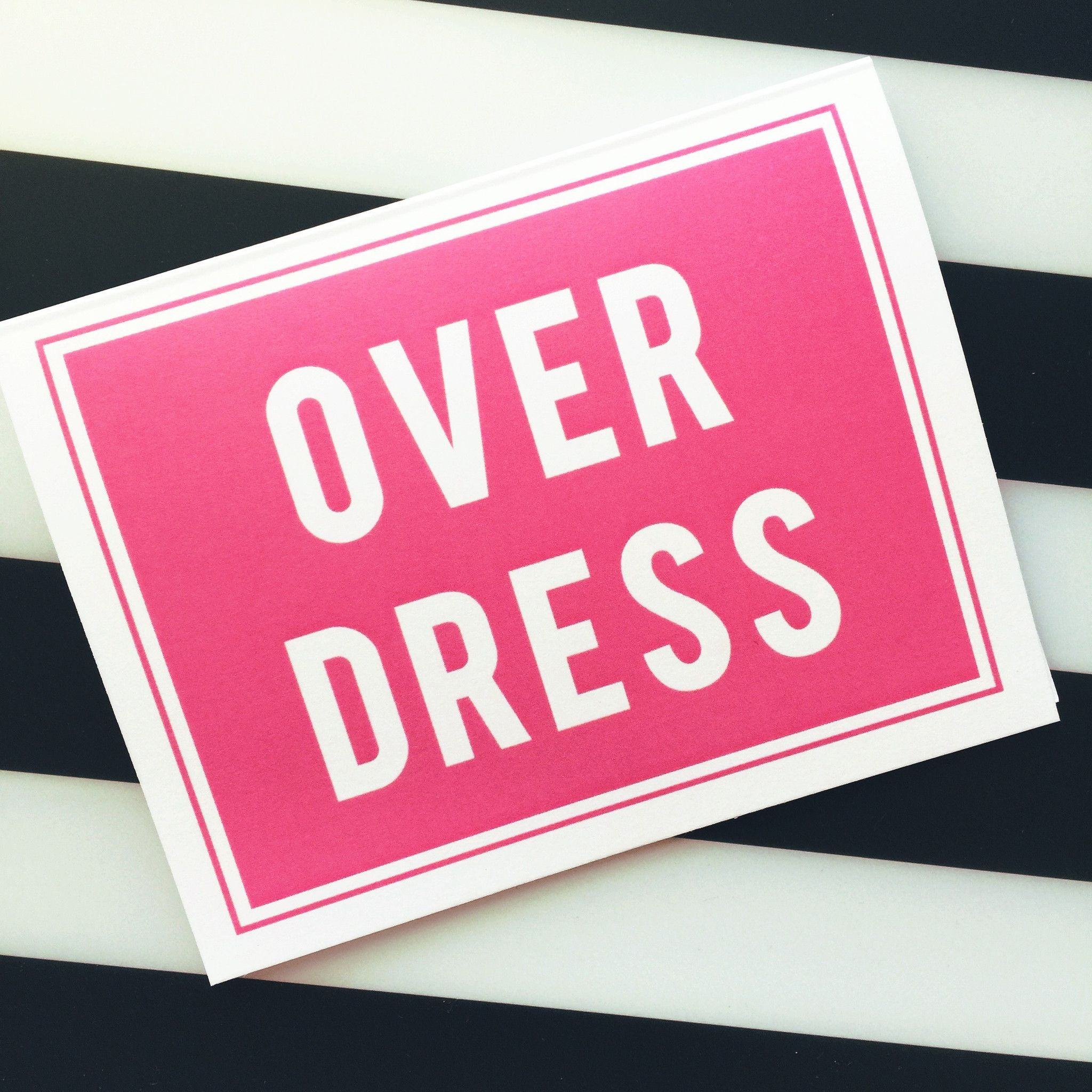 """""""Over Dress"""" Note Card"""