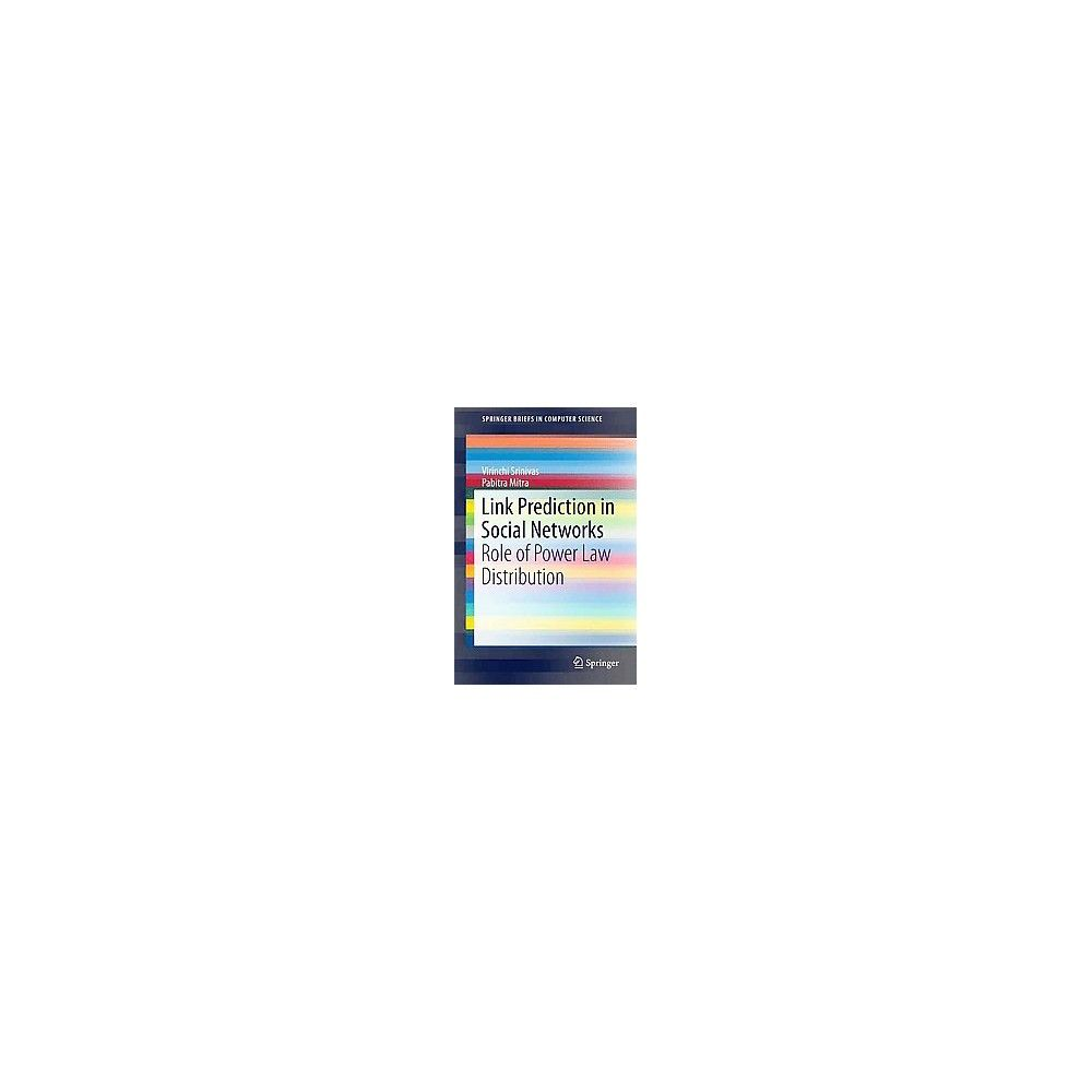 Link Prediction in Social Networks : Role of Power Law Distribution (Paperback) (Virinchi Srinivas &