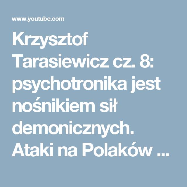 Krzysztof tarasiewicz cz 8 psychotronika jest nonikiem si 8 psychotronika jest nonikiem si demonicznych ataki na polakw malvernweather Image collections