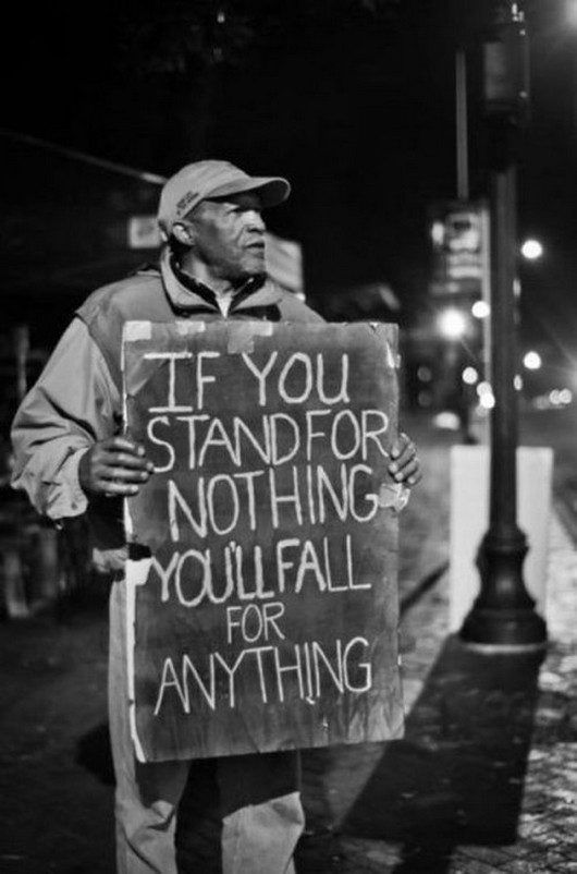 If You Stand For Nothing Youll Fall For Anything Quote