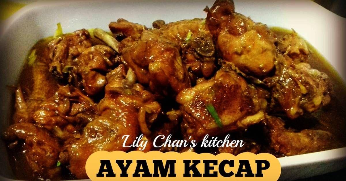 Resep Ayam Kecap Ala Lc Oleh Lily Chan S Kitchen Resep Resep Ayam Resep Makanan Makanan