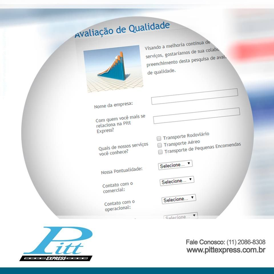 Sua opinião é muito importante para um processo de melhoria contínua. Avalie aqui os nossos serviços prestados: http://www.pittexpress.com.br/avaliacao-pitt-express.php