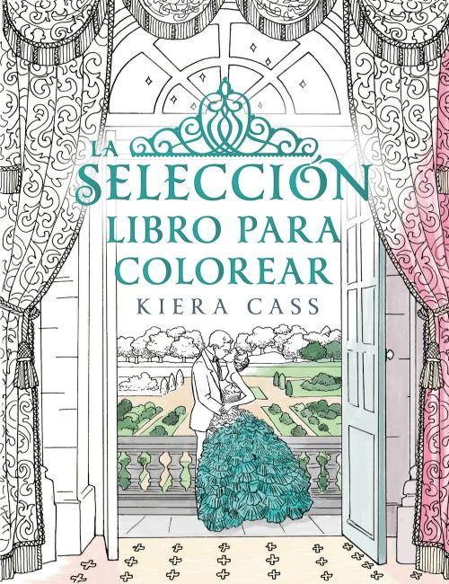 La selección. Libro para colorear - Kiera Cass | Portadas reveladas ...