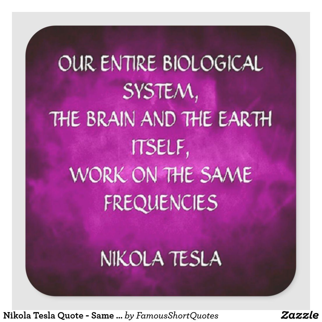 Nikola Tesla Quote Same Frequencies Square Sticker