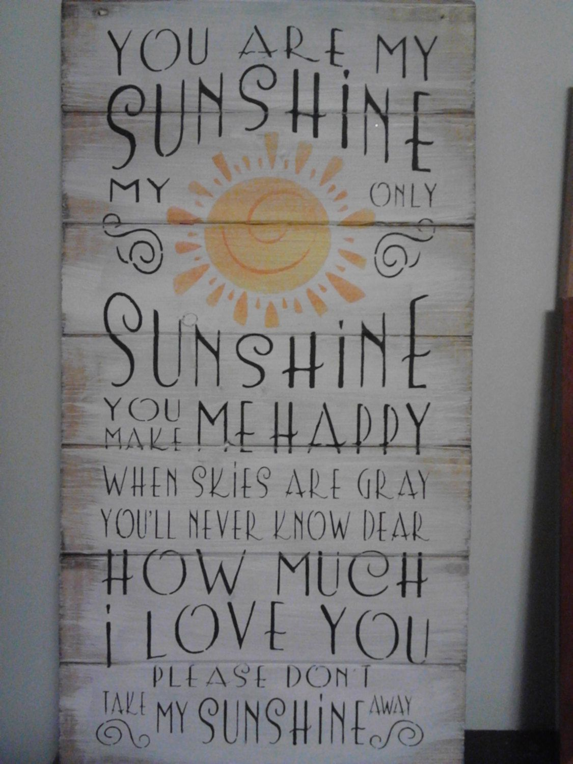 "You are my sunshine sign 13"" x 24 1/2"" hand-painted wood sign. $36.00, via Etsy ..."
