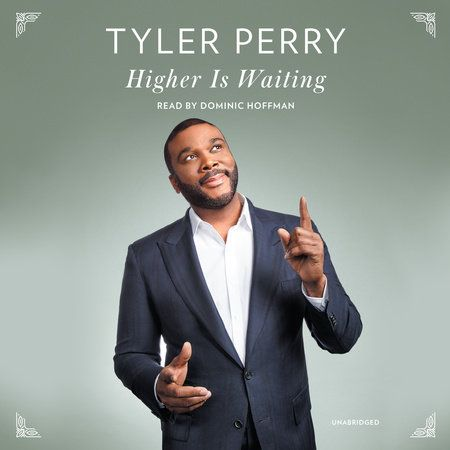 Higher Is Waiting by Tyler Perry