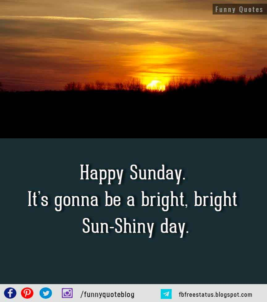 Funny Happy Quotes About Sunday With Funny Sunday Memes Happy Sunday Quotes Happy Sunday Images Sunday Quotes