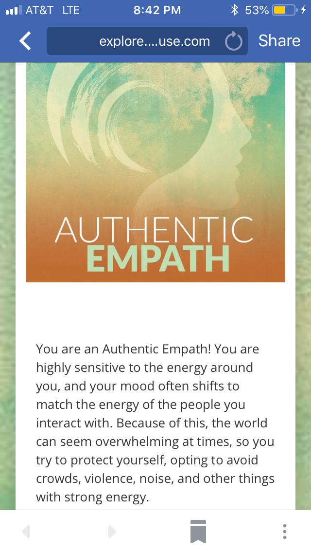 According to the empath test I took   I'm an authentic empath  I