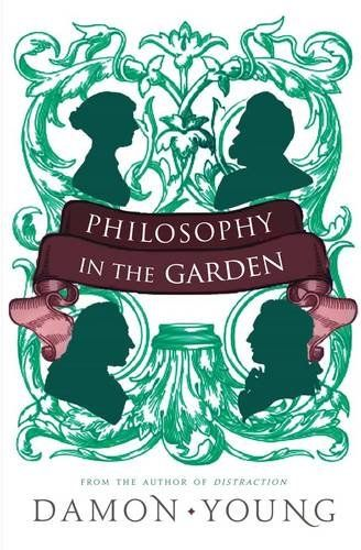 Philosophy In The Garden By Damon Young Philosophy Author Books