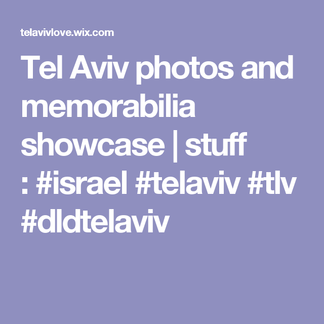 Tel Aviv photos and memorabilia showcase | stuff :#israel #telaviv #tlv #dldtelaviv
