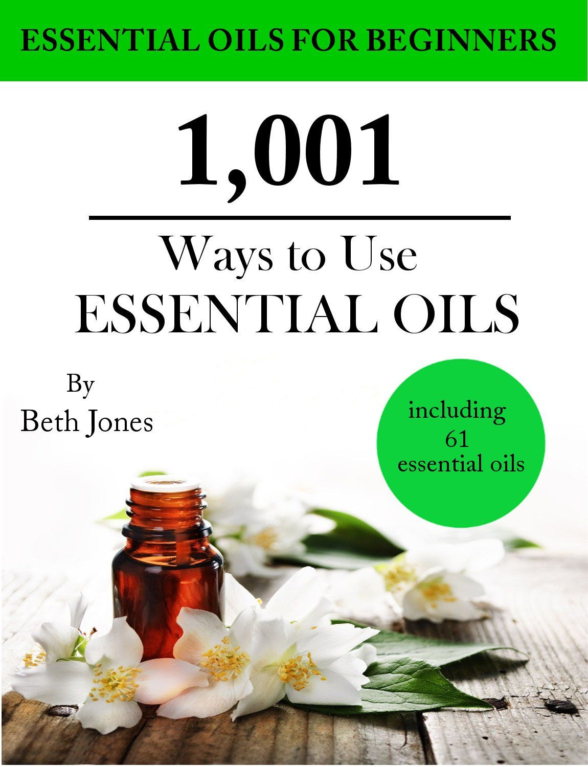 1,001 Ways to Use Essential Oils - including 61 Essential Oils:Amazon:Kindle  Store