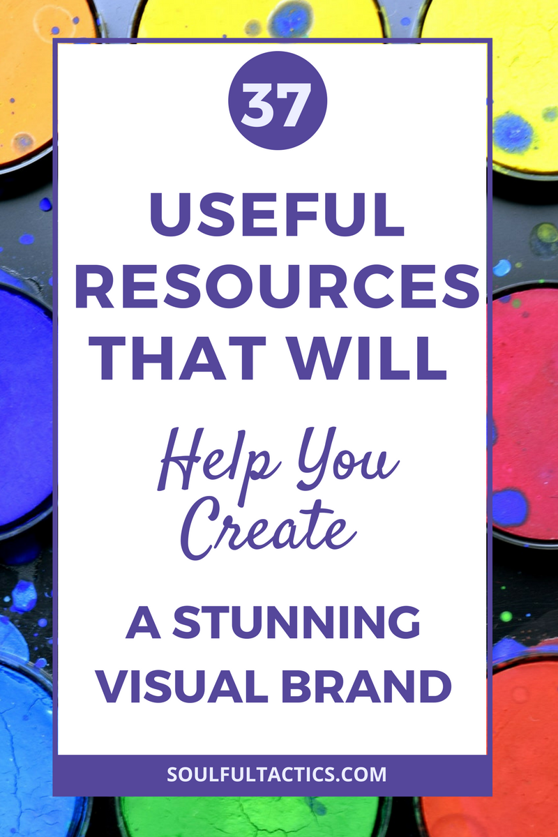 37 Useful Resources That Will Help You Create A Stunning Visual Brand Soulful Tactics Marketing Budget Online Branding Branding Resources