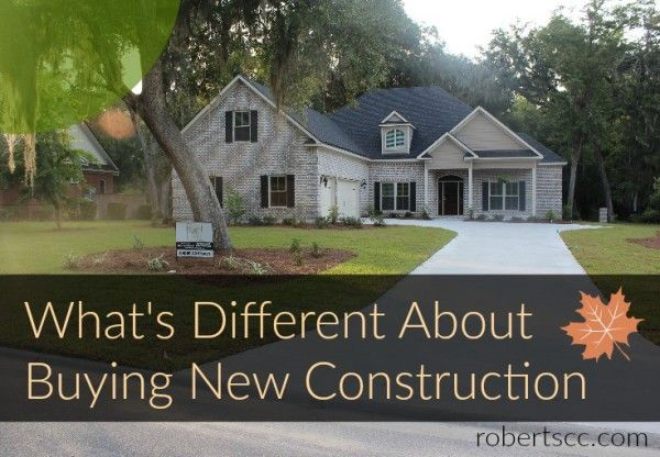 buying new construction http robertscc com whats different about