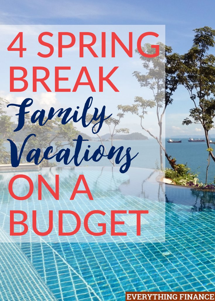 4 Spring Break Family Vacations On A Budget
