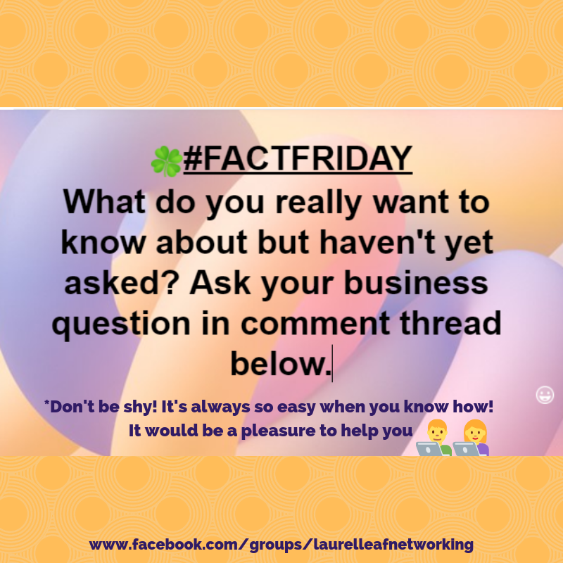 Welcome To Fact Friday Over On Our Facebook Business And Networking Group Www Facebook Com Groups Laur Business Questions Business Advice Facebook Business