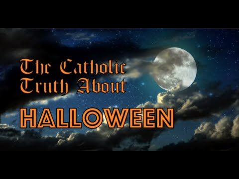 the catholic truth about halloween youtube believe or not historically