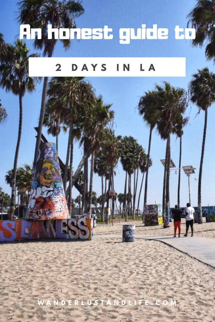 A 2 Day La Itinerary An Honest Guide To Visiting The City Wanderlust And Life Los Angeles Itinerary Travel Travel Usa