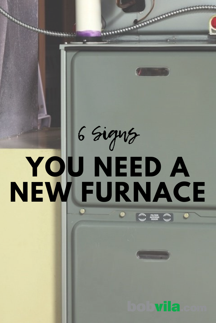 6 Signs You Need A New Furnace Hvac Furnace Hvac System