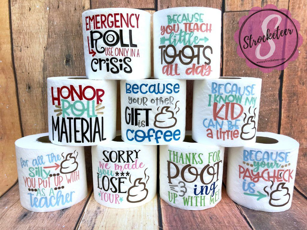 bcaac64c4b0 Teacher Appreciation Gift - Toilet Paper with Vinyl Sayings ...