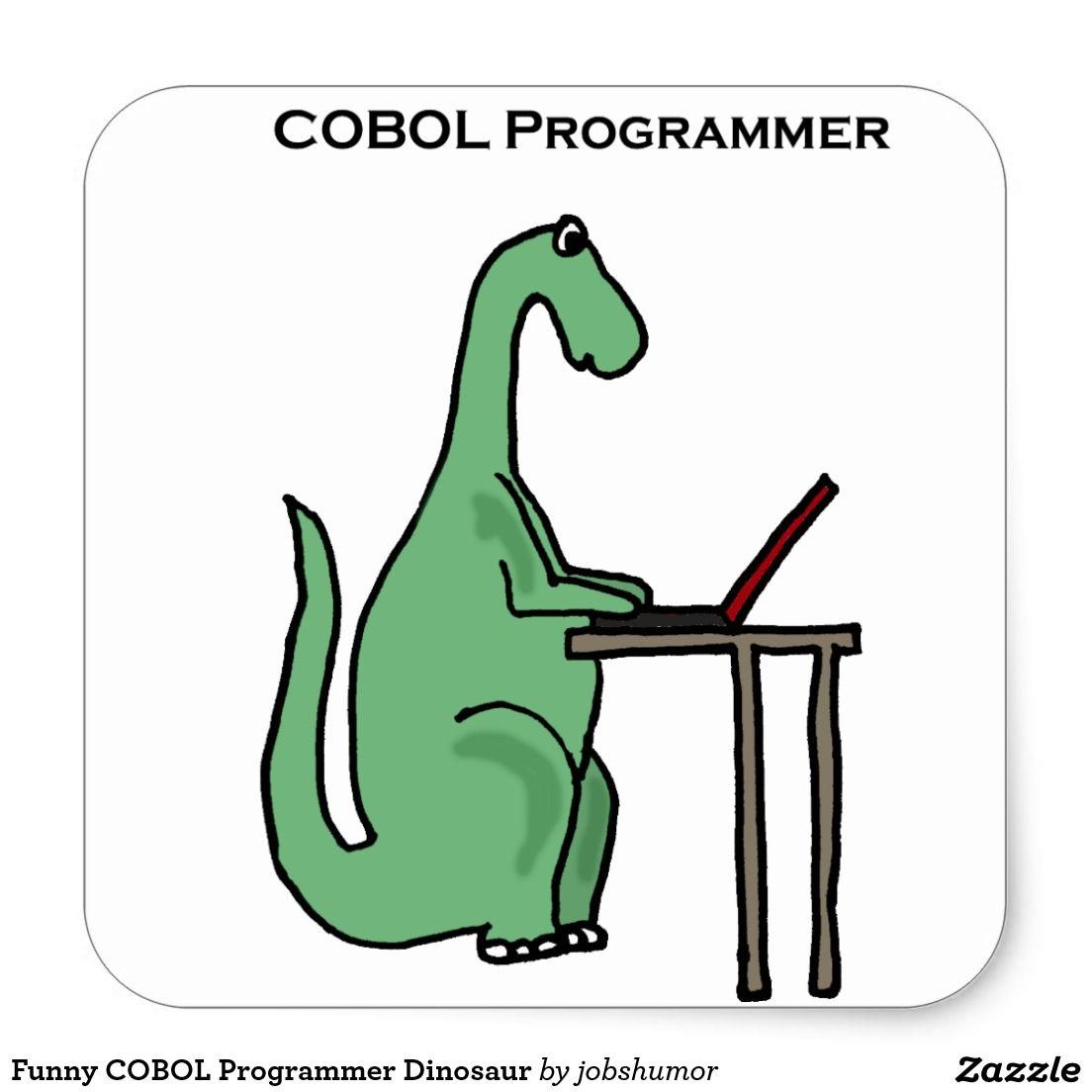 funny cobol programmer dinosaur square sticker