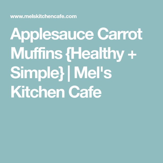Applesauce Carrot Muffins {Healthy + Simple} | Mel's Kitchen Cafe