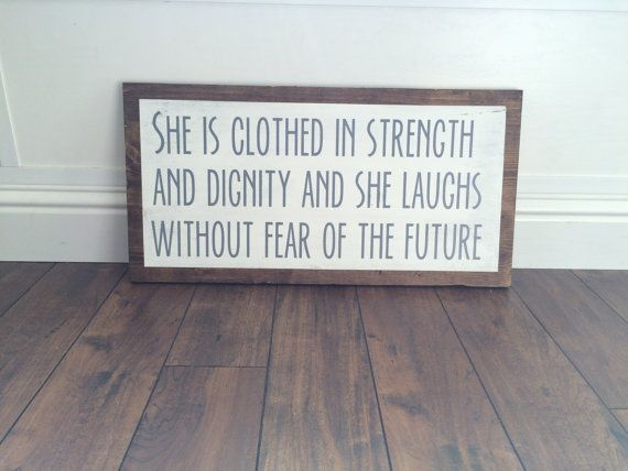 She is Clothed in Strength & Dignity Wood Sign. by WTGDesigns $40