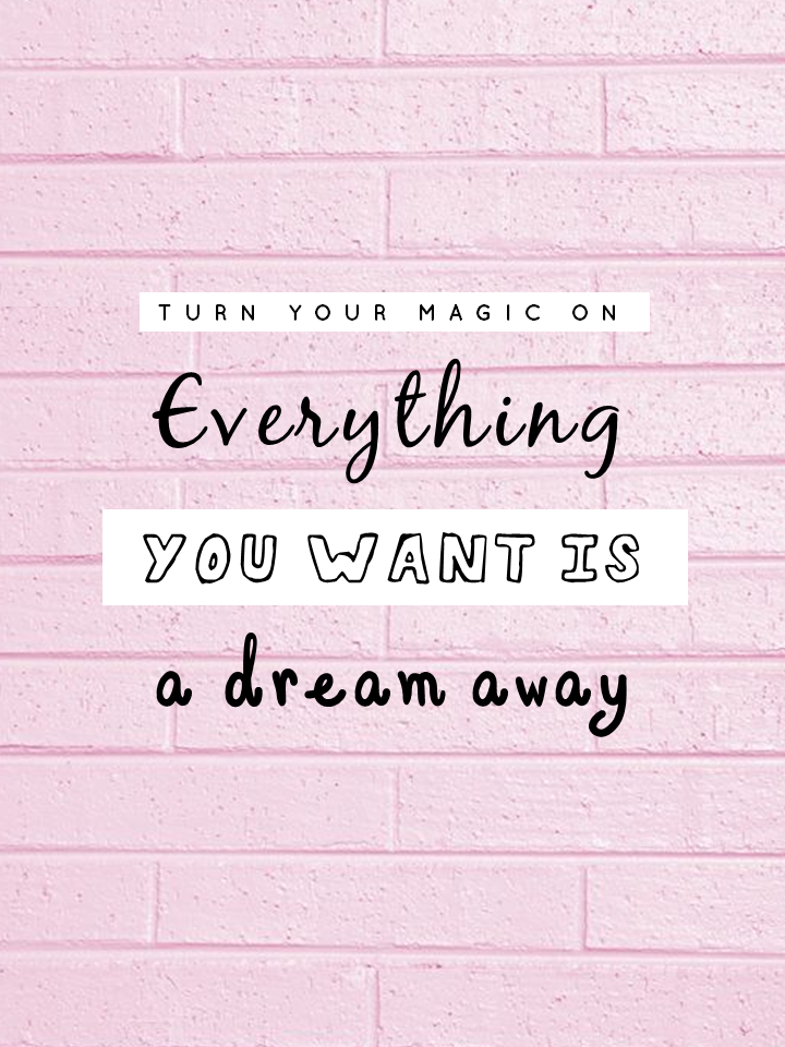 Everything you want is a dream away