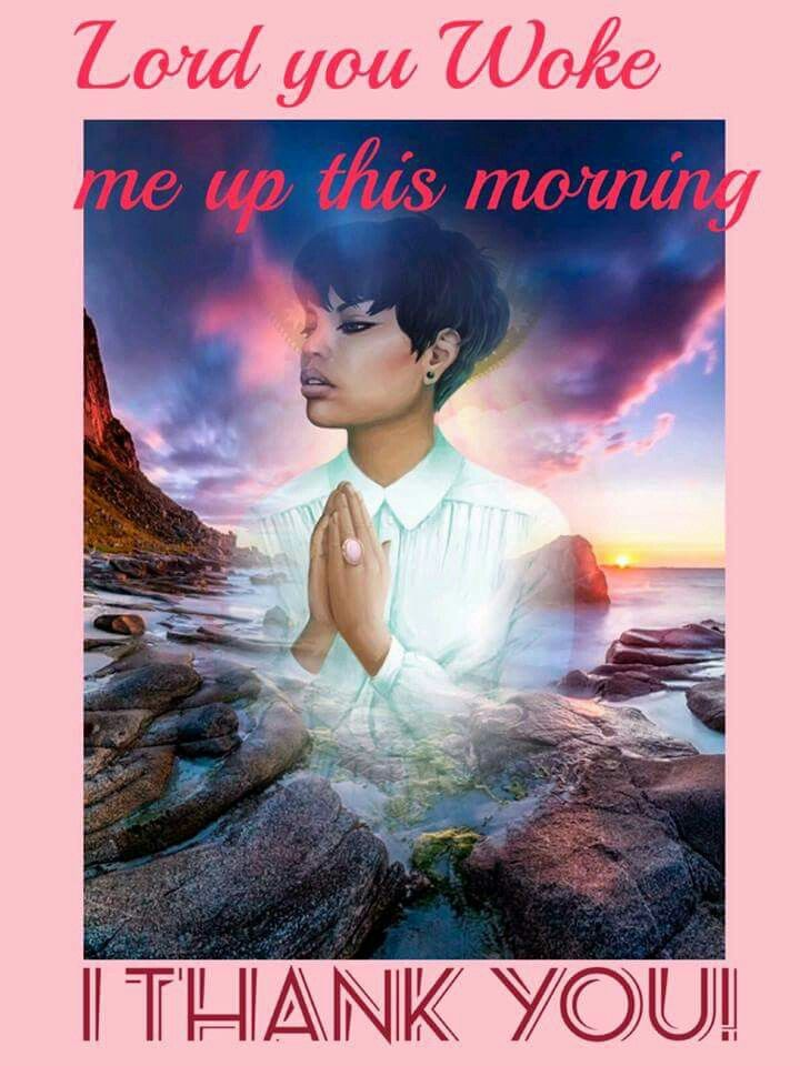 Lord Thank You For Waking Me Up This Morning Thank You God