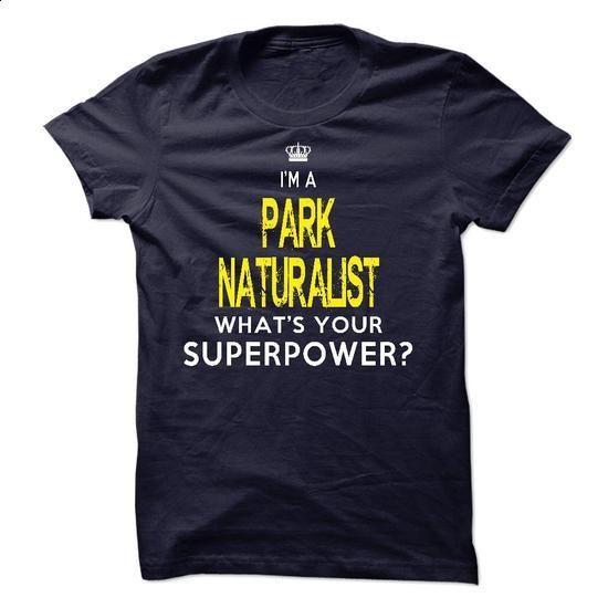 I am a PARK NATURALIST - #mens shirt #off the shoulder sweatshirt. GET YOURS => https://www.sunfrog.com/LifeStyle/I-am-a-PARK-NATURALIST-19480659-Guys.html?68278