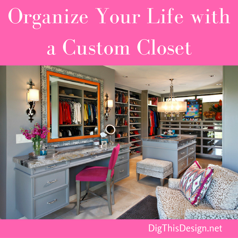A custom closet can really cut down frustration in your life. I recommend working with a professional for the best outcome.