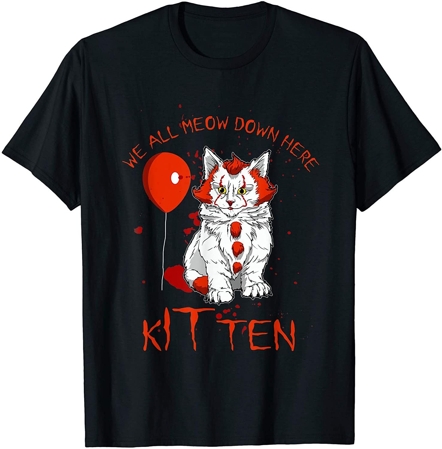 We All Meow Down Here Clown Cat Kitten Funny Halloween Gift T Shirt In 2020 Halloween Funny Shirts Kittens Funny