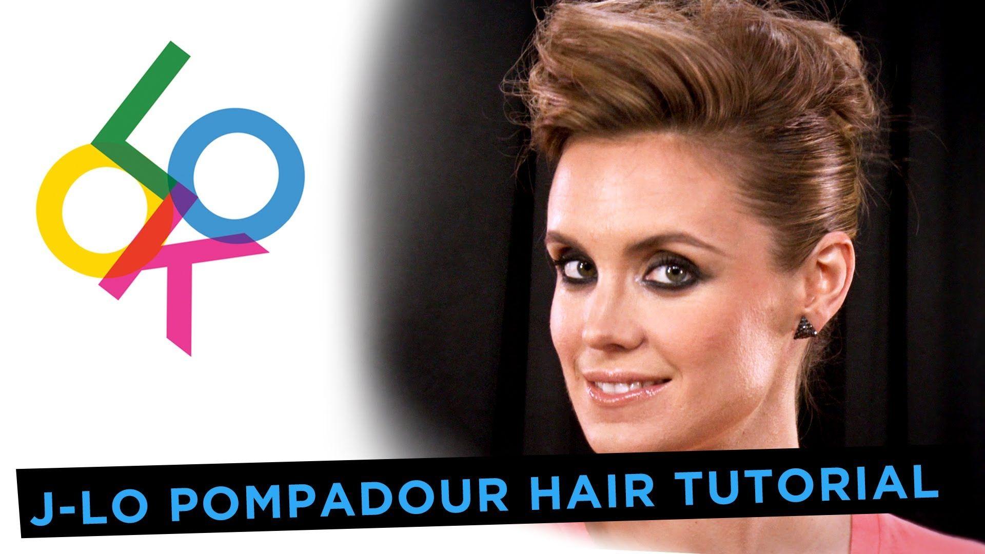 Pompadour Hair Tutorial - How To Get Jennifer Lopez's Look