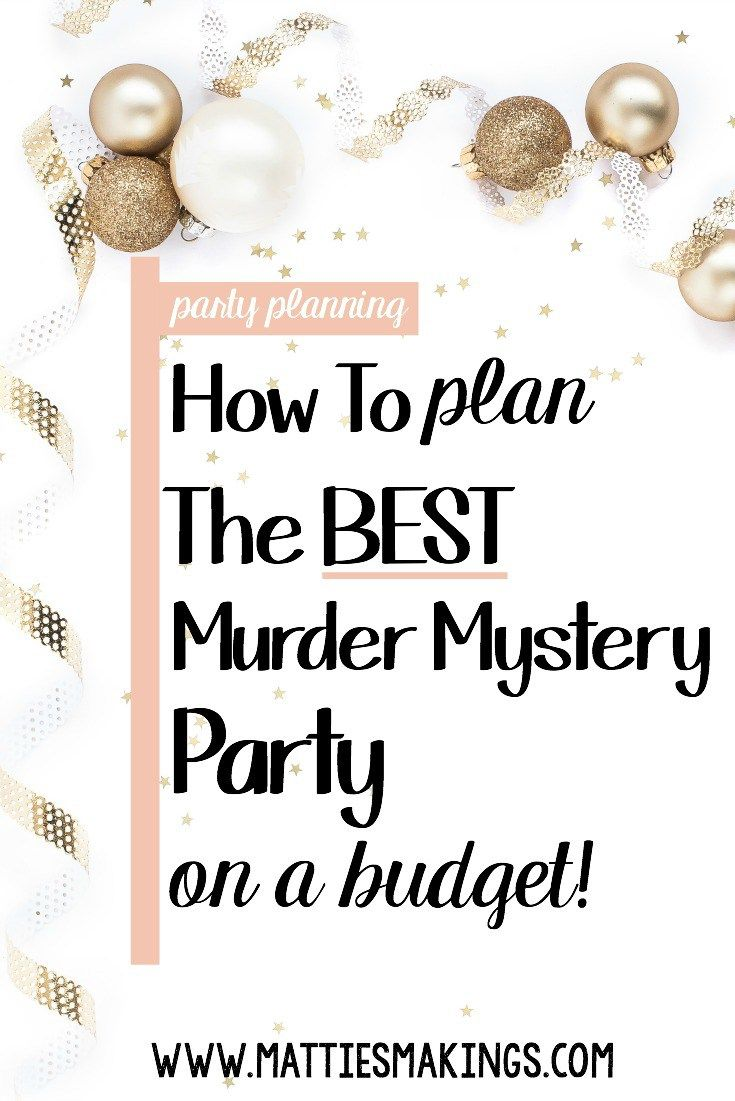 How To Plan The Best Murder Mystery Party On A Budget | ✿ Pin Your ...