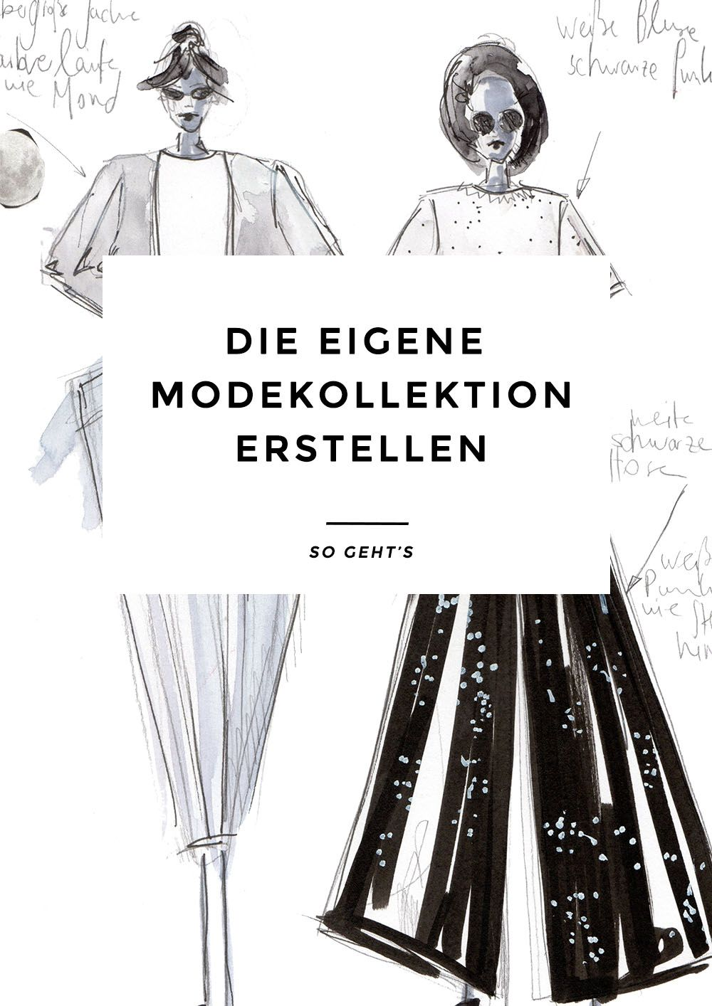 die eigene modekollektion erstellen so geht 39 s fashion illustrations pinterest mode. Black Bedroom Furniture Sets. Home Design Ideas