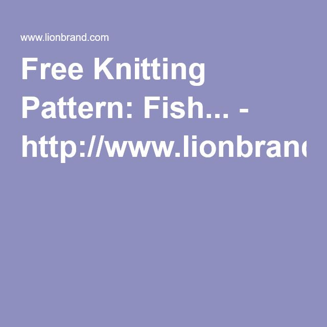 Free Knitting Pattern: Fish... - http://www.lionbrand.com ...