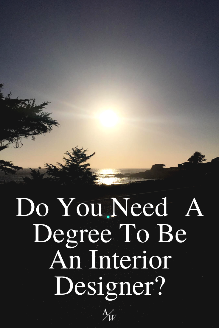 Do you need a degree to be an interior designer - What degree do you need to be an interior designer ...