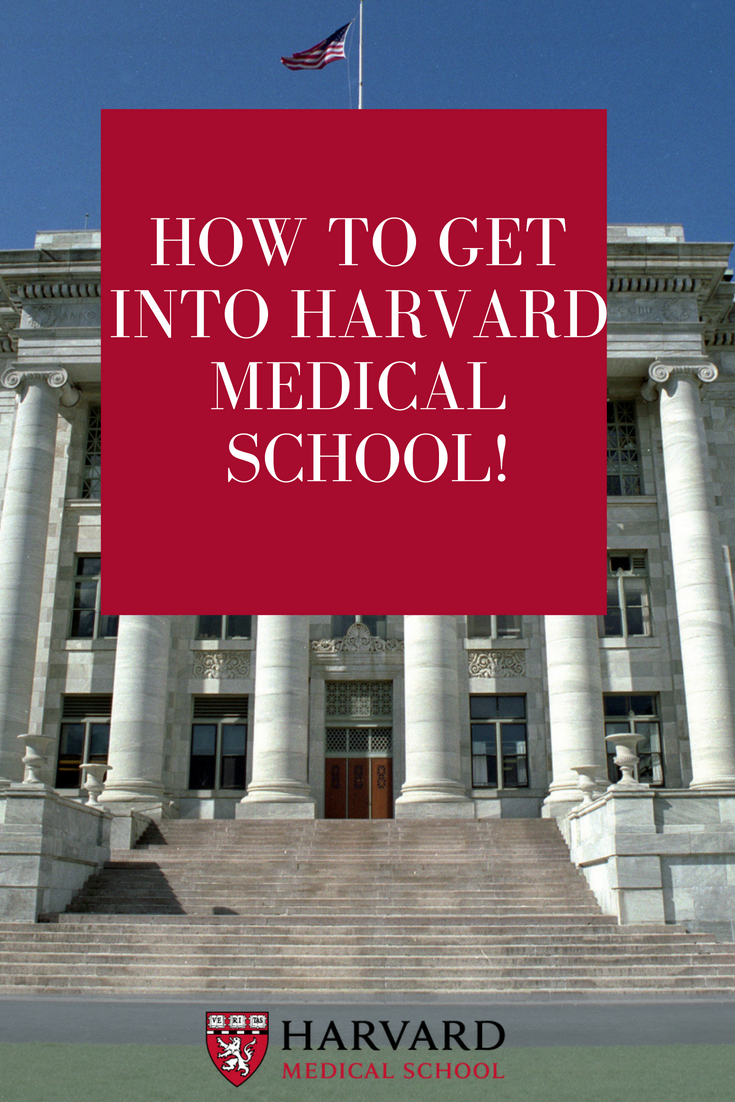 You can gain admission into Harvard Medical School by