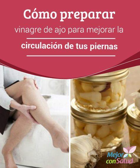 Preparado De Vinagre Y Ajo Para Mejorar La Circulación Mejor Con Salud Remedios Para La Circulacion Que Comer Antes De Hacer Ejercicio Remedios