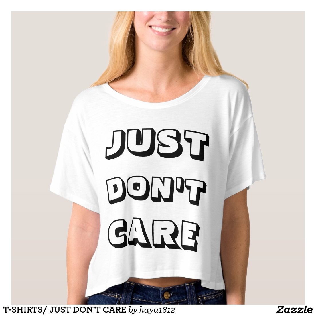 T-SHIRTS/ JUST DON'T CARE TSHIRT