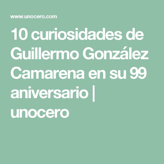 10 curiosidades de Guillermo González Camarena en su 99 aniversario   unocero